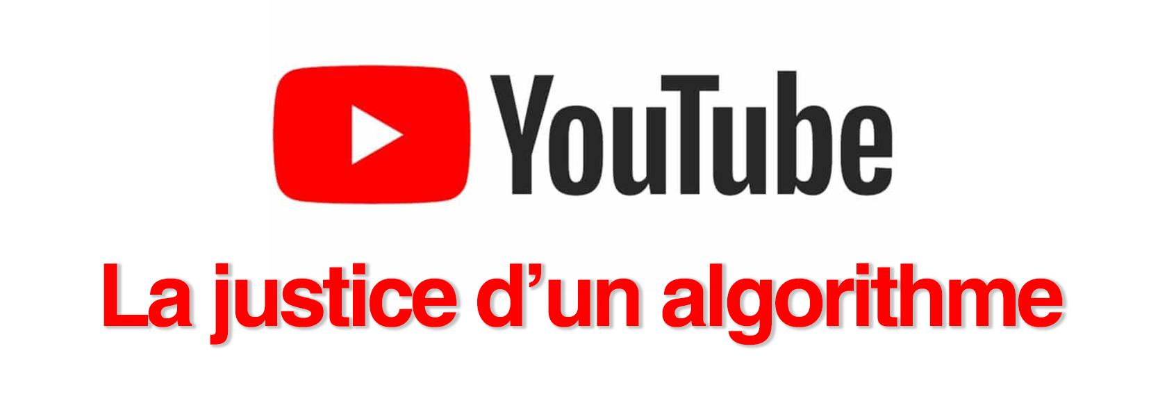 Youtube - La justice d'un algorithme